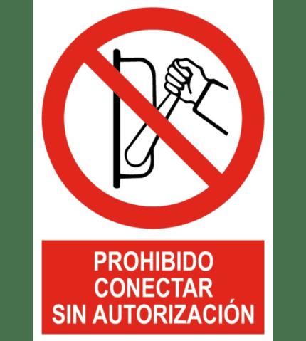 Señal / Cartel de Prohibido conectar sin autorización