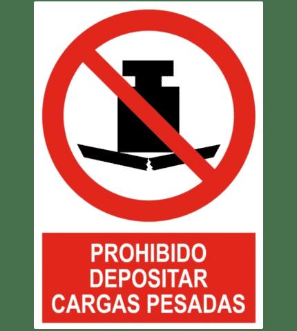 Señal / Cartel de Prohibido depositar cargas pesadas