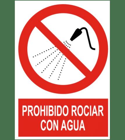 Señal / Cartel de Prohibido rociar con agua