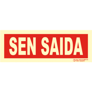 Señal / Cartel de Sen saida. Monolingüe. Clase B