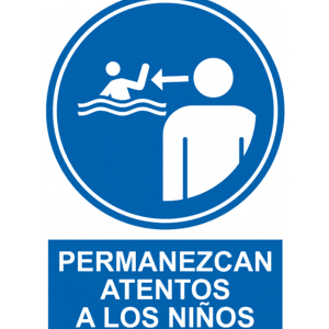 Señal / Cartel de Permanezcan atentos a los niños